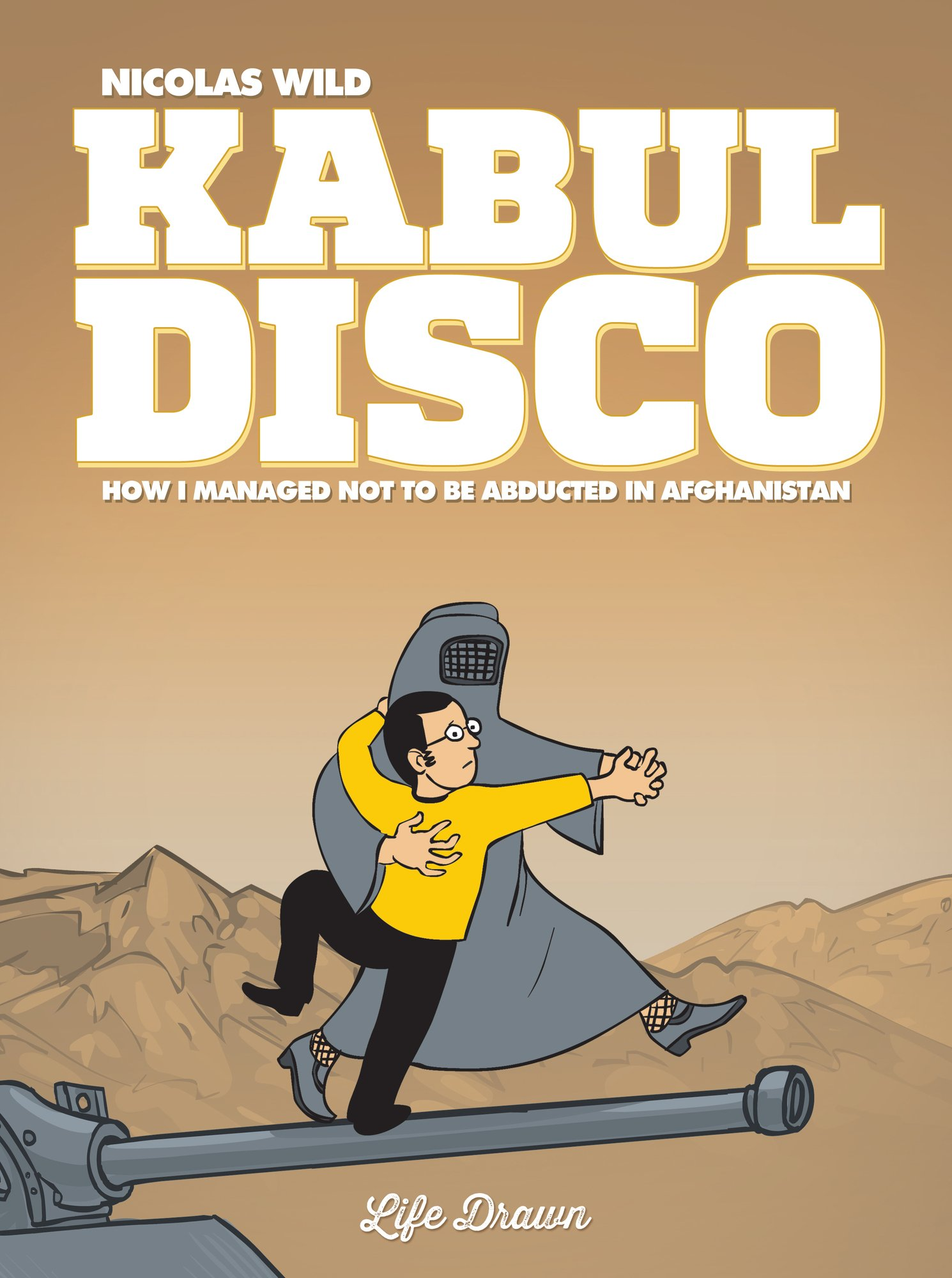 Kabul Disco #1: How I managed not to be abducted in Afghanistan