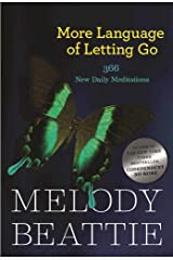 More Language of Letting Go: 366 New Daily Meditations (Hazelden Meditation Series) Paperback