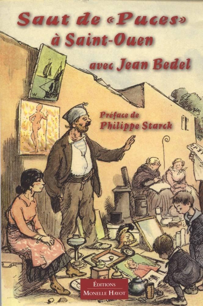 Saut de Puces à Saint-Ouen Broché – 5 décembre 2012 Jean Bedel Philippe Starck Monelle Hayot 2903824827