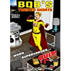 When Superheroes Quit (BQB's Twisted Shorts Book 1)