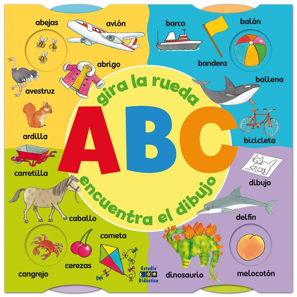 ABC: Gira la rueda, encuentra el dibujo (Spanish Edition) (Spanish) Hardcover – May 1, 2013