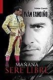 Iván Fandiño : mañana seré libre