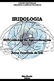 Iridologia - Dificuldades de Aprendizagem; Areas Cerebrais da Íris