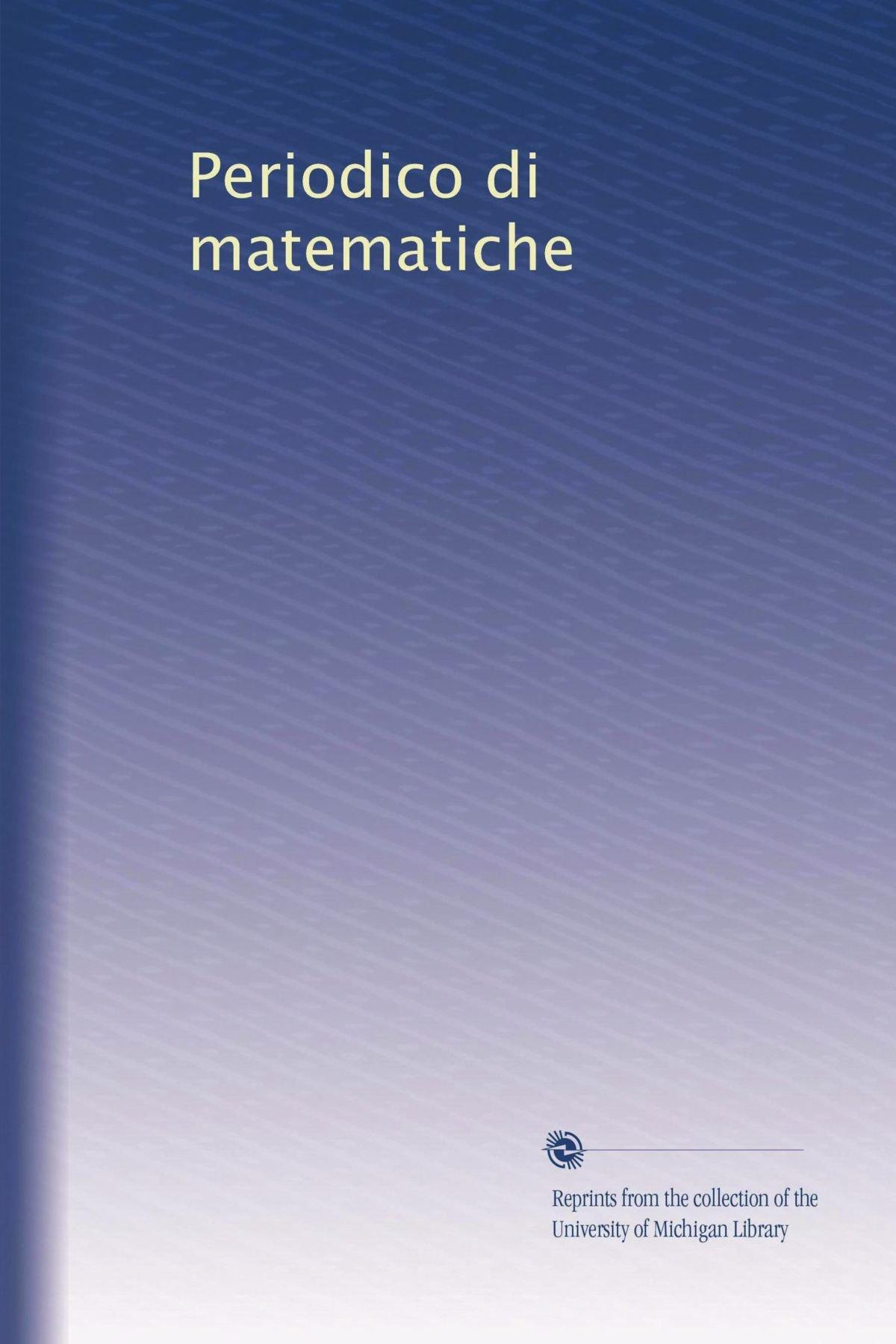 Download Periodico di matematiche (Volume 5) (Italian Edition) pdf epub