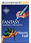 Fantasy Writing Prompts: 77 Powerful Ideas To Inspire Your Fiction (Writer's Craft Book 24) (English Edition)