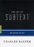 The Art of Subtext: Beyond Plot (Art of...)