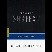 The Art of Subtext: Beyond Plot (Art of...) (English Edition)