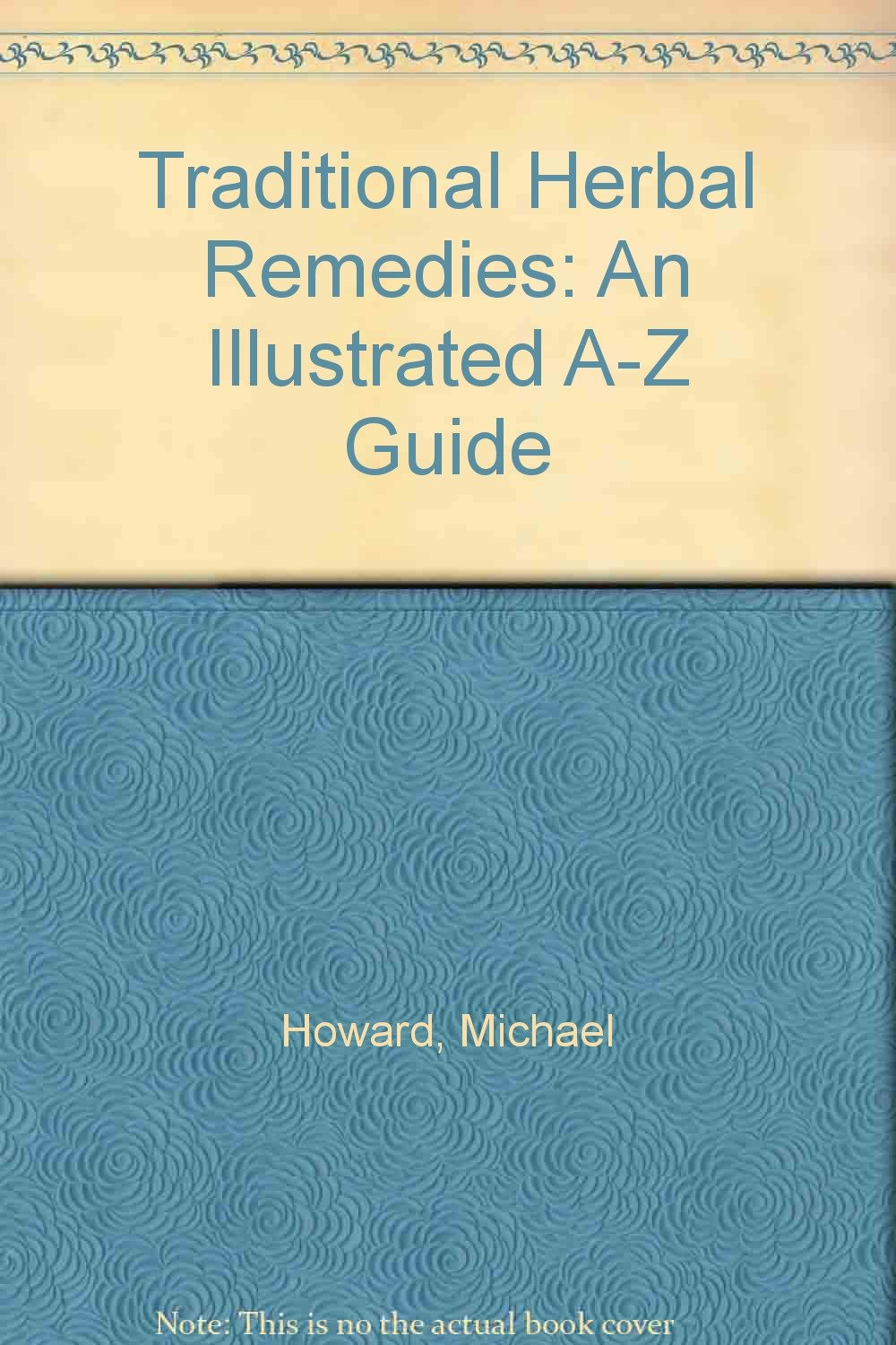 Read Online Traditional Herbal Remedies : An Illustrated A-Z Guide PDF