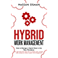 Hybrid Work Management: How to Manage a Hybrid Team in the New Workplace (A super-short book about how to analyze, plan…
