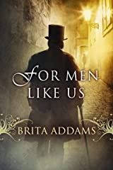 For Men Like Us Kindle Edition