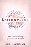Kaleidoscope: What if you could change your entire outlook on life?