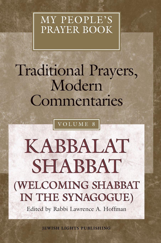 My People's Prayer Book, Vol. 8: Kabbalat Shabbat (Welcoming Shabbat in the Synagogue) ebook