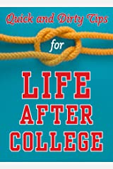 Quick and Dirty Tips for Life After College: Your Ultimate Guide to Career Success (Quick & Dirty Tips) Kindle Edition