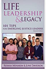 Life, Leadership, and Legacy: 101 Tips for Emerging Justice Leaders Paperback