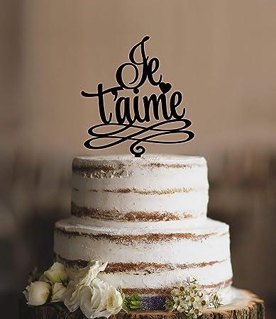 French Wedding Cake.Je Taime Wedding Cake Topper Modern French Cake Topper French