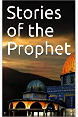 Stories of the Prophet Kindle Edition
