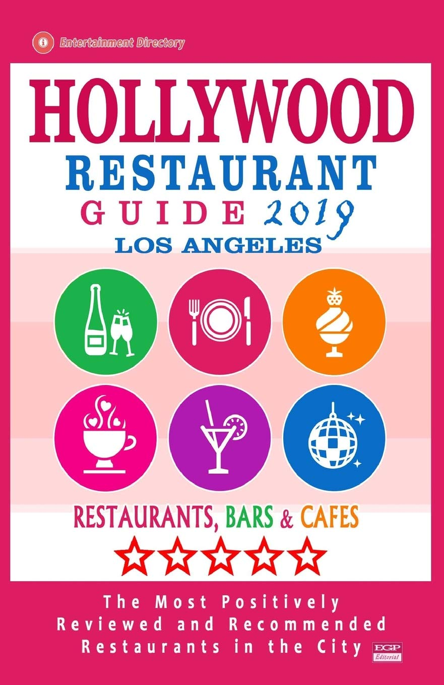 Hollywood Restaurant Guide 2019: Best Rated Restaurants in