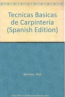 Tecnicas Basicas De Carpinteria / Basic Techniques in Carpentry (Spanish Edition)