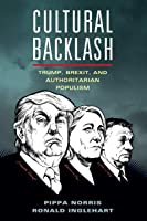 Cultural Backlash: Trump Brexit And Authoritarian