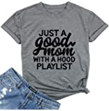 Just a Good Mom with A Hood Playlist T Shirts Tops Women's Funny Letter Print Blouse Short Sleeve Round Neck Tees