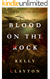 Blood On The Rock: Treachery, desire, jealousy and murder (A Jack Le Claire Mystery Book 3)