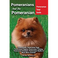 Pomeranians and the Pomeranian: Pomeranian Total Guide Pomeranians, Pomeranian Dogs, Pomeranian Puppies, Pomeranian…