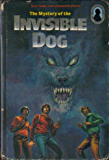 The Mystery of the Invisible Dog - M. V. Carey (The Three Investigators Book 23)