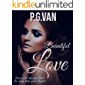 Beautiful Love: A Short, Cute & Hot Romance
