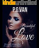 Beautiful Love: A Short, Cute & Hot Romance