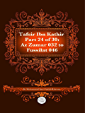 The Quran With Tafsir Ibn Kathir Part 24 of 30.: Az Zumar 032 To Fussilat 046