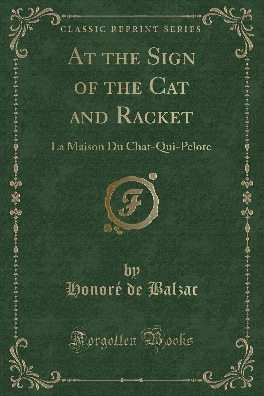 Download At the Sign of the Cat and Racket: La Maison Du Chat-Qui-Pelote (Classic Reprint) ebook