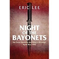 Night of the Bayonets: The Texel Uprising and Hitler's Revenge, April–May 1945 (English Edition)