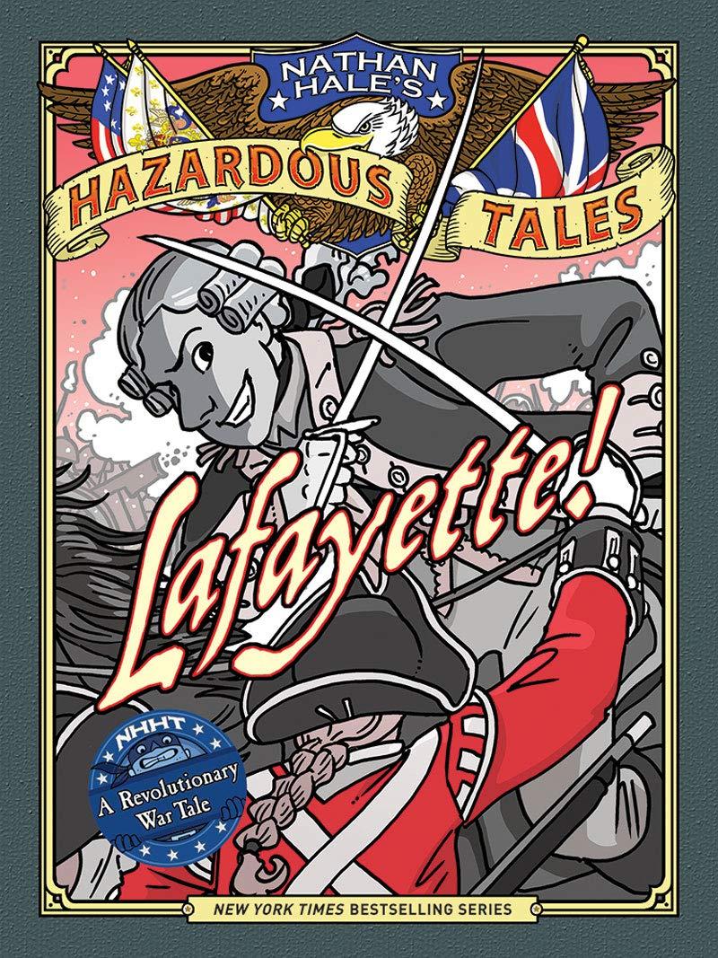 Lafayette! (Nathan Hale's Hazardous Tales #8): A Revolutionary War Tale by Amulet Books (Image #1)