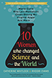 10 Women Who Changed Science and the World (Trailblazers, Pioneers, and Revolutionaries)