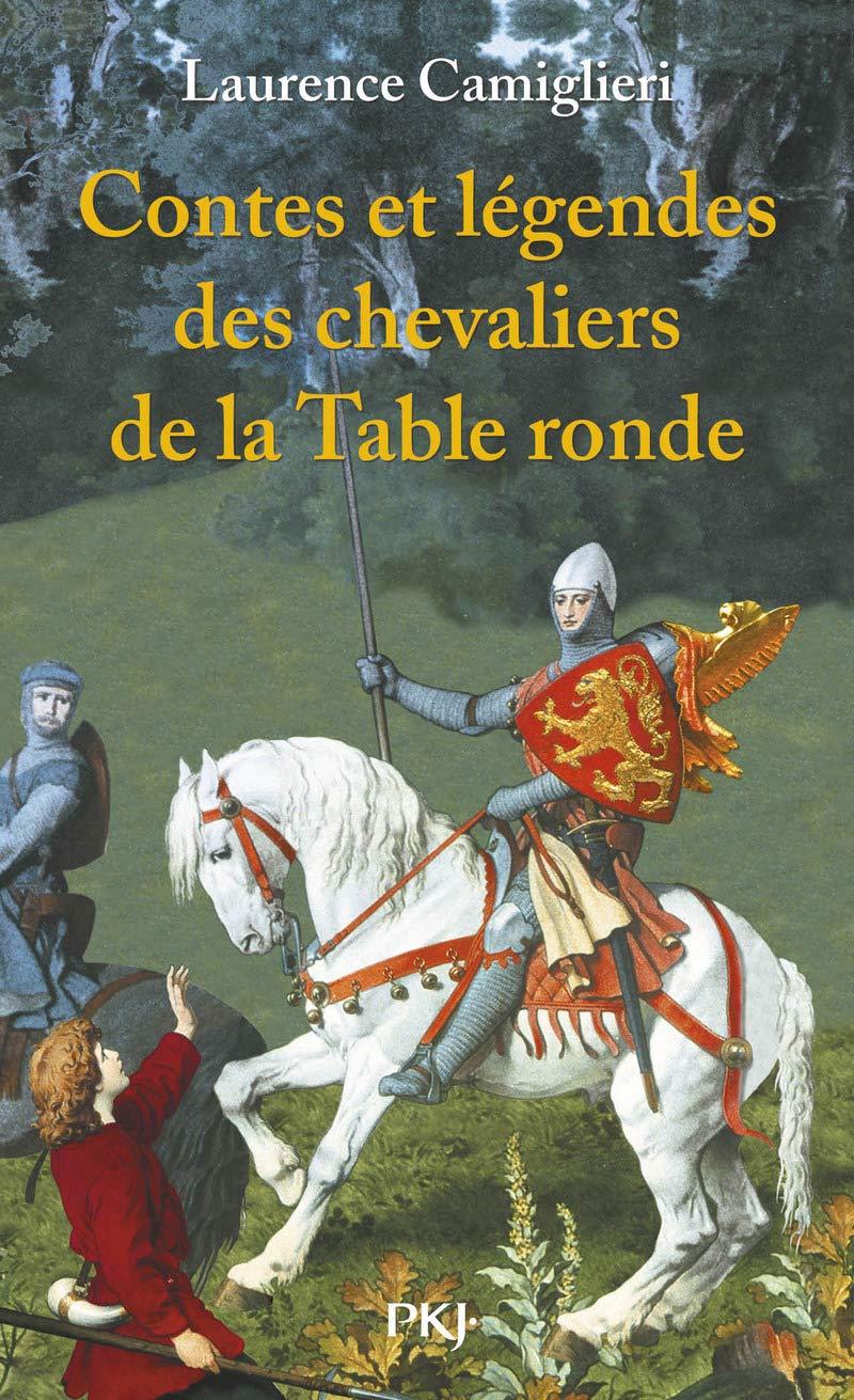Contes Et Legendes Des Chevaliers De La Table Ronde Mythologies