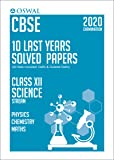 10 Last Years Solved Papers - Science (PCM): CBSE Class 12 for 2020 Examination
