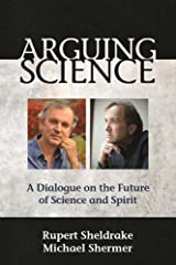 Arguing Science: A Dialogue on the Future of Science and Spirit Paperback