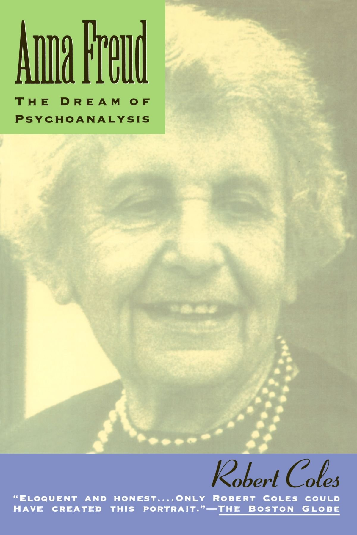 Anna Freud: The Dream Of Psychoanalysis (Radcliffe Biography Series)
