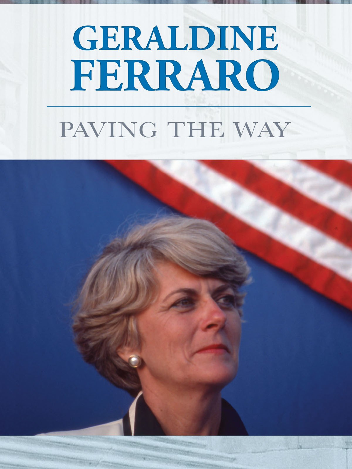 Geraldine Ferraro Paved the Way for Female Politicians Everywhere – RIP