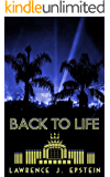 Back to Life: A Hollywood Historical Mystery Novel (The Charlie Singer and Katie Walker Mystery Series Book 1)
