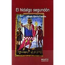 El Hidalgo Segundón (Spanish Edition) Mar 26, 2009