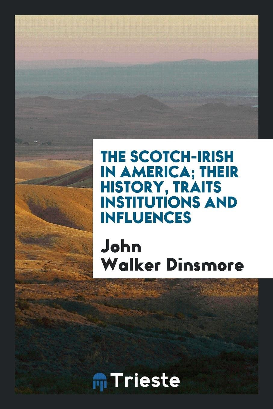 The Scotch-Irish in America; their history, traits institutions and influences ebook