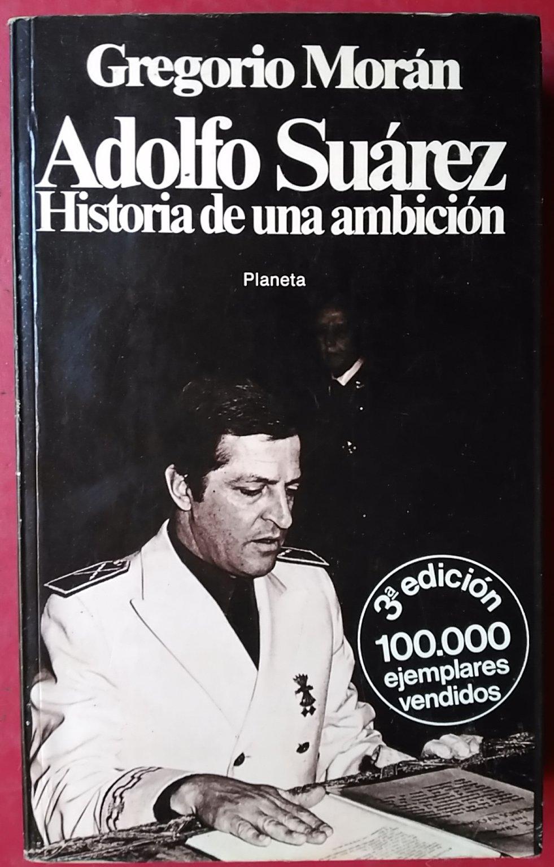 Adolfo Suárez. historia de una ambicion: Amazon.es: Moran Suarez, Gregorio: Libros