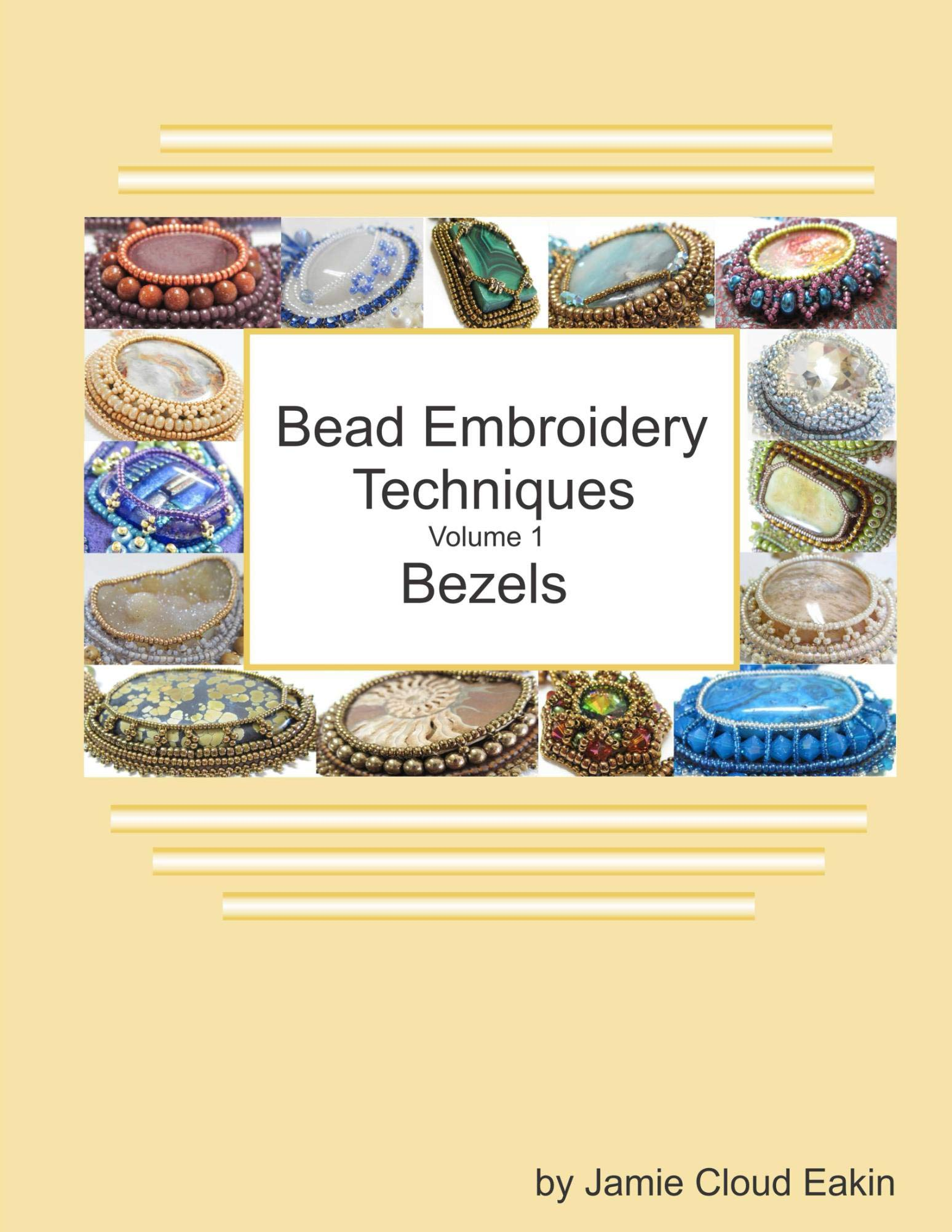 Bead Embroidery Techniques   Volume 1 Bezels  English Edition