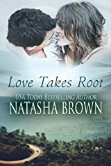 Love Takes Root: A contemporary romance novella Kindle Edition
