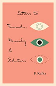 Letters to Friends, Family, and Editors (The Schocken Kafka Library) (English Edition)