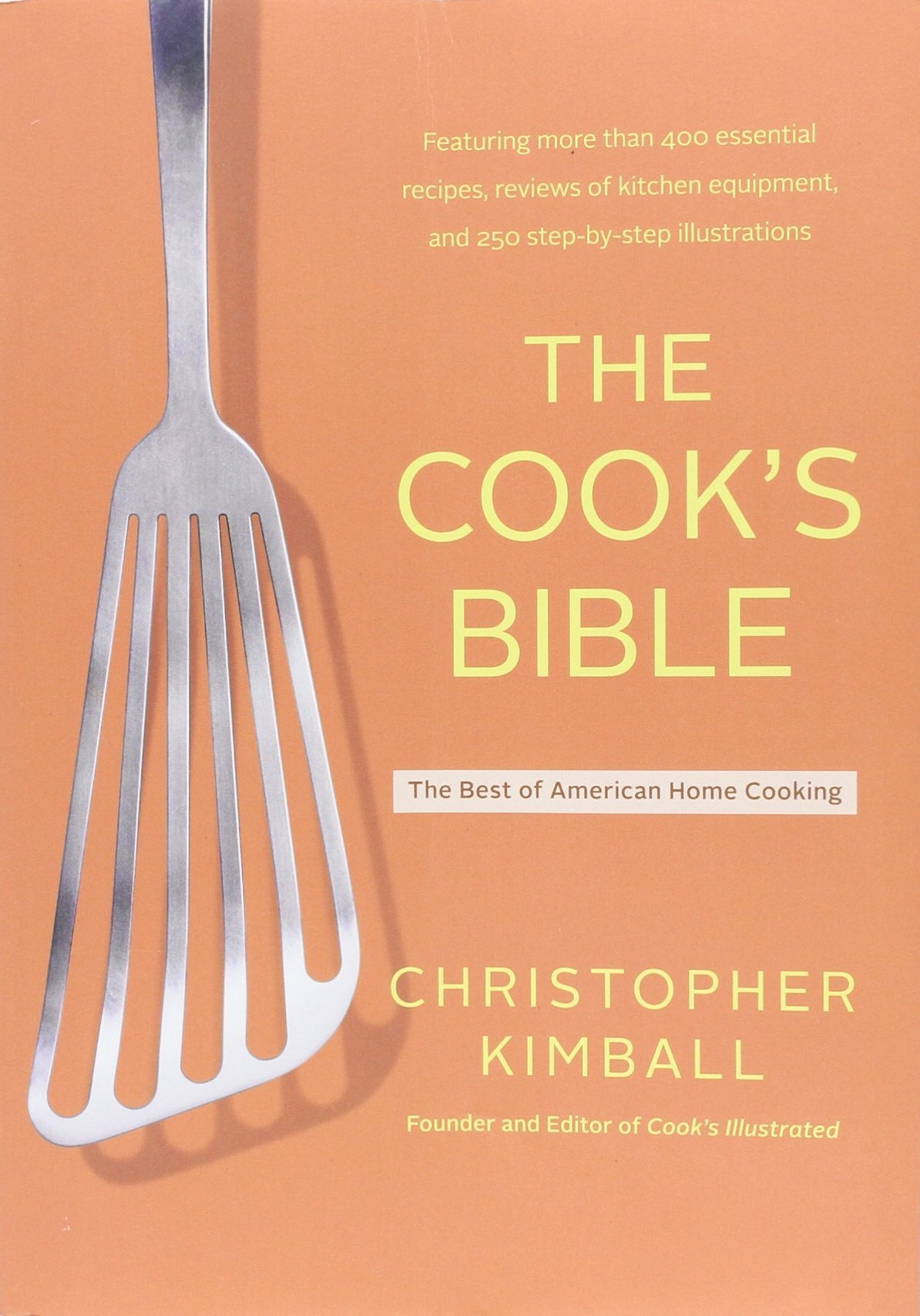 Buy The Cook's Bible: The Best of American Home Cooking Book Online at Low  Prices in India   The Cook's Bible: The Best of American Home Cooking  Reviews ...