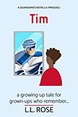 Tim: a growing up tale for grown-ups who remember . . . (Quandaries Book 0) Kindle Edition