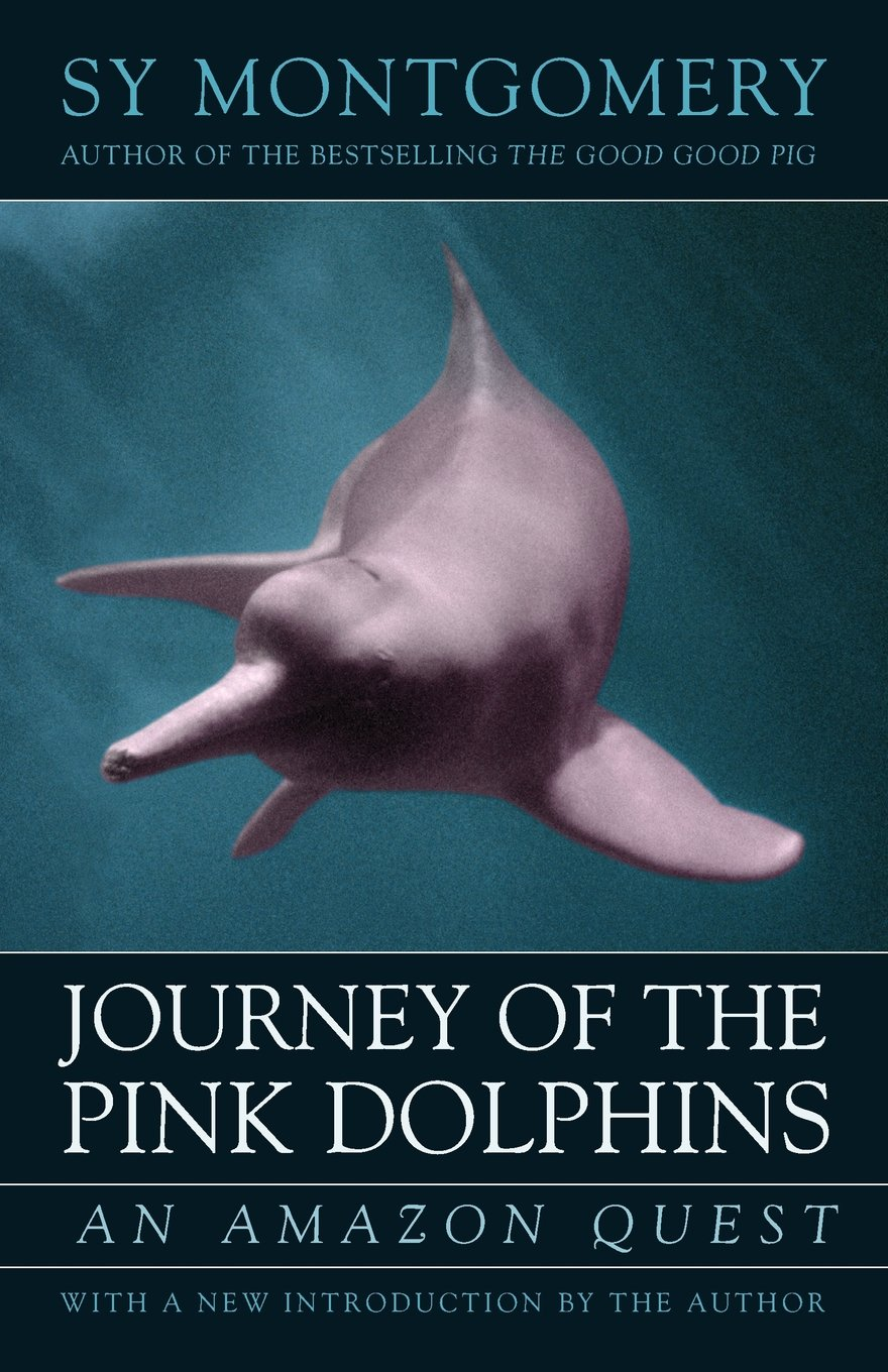 Journey Of The Pink Dolphins  An Amazon Quest