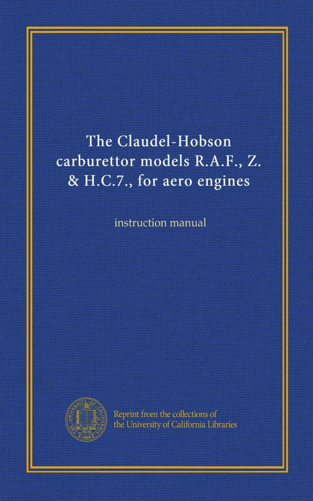 The Claudel-Hobson carburettor models R.A.F., Z. & H.C.7., for aero engines: instruction manual PDF